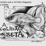 A solid 25C3 25A3o do bettaa • Entrevista com o Artista Paulo Caldas: A solidão do Betta.