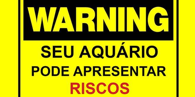 Seu aquário pode apresentar riscos